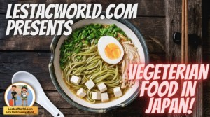Read more about the article Is it difficult getting vegetarian food in Japan ?