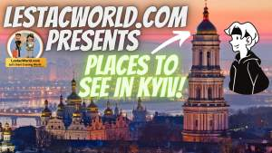Read more about the article Famous Places to See/visit in Kyiv, Ukraine!