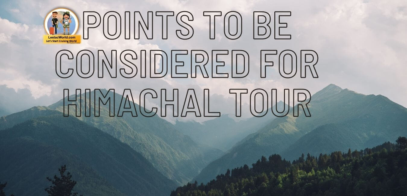 Read more about the article Points to be considered before booking Himachal Holiday package in 2021 !