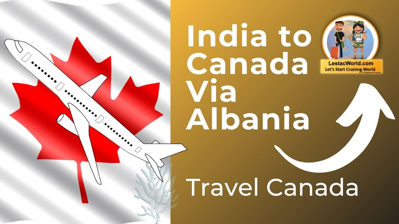 Read more about the article Flight from India to Canada Via Albania ! 3rd Country Travel
