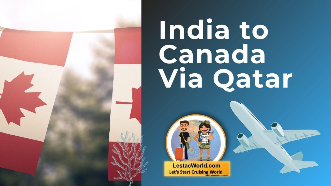 Read more about the article India to Canada Via Qatar