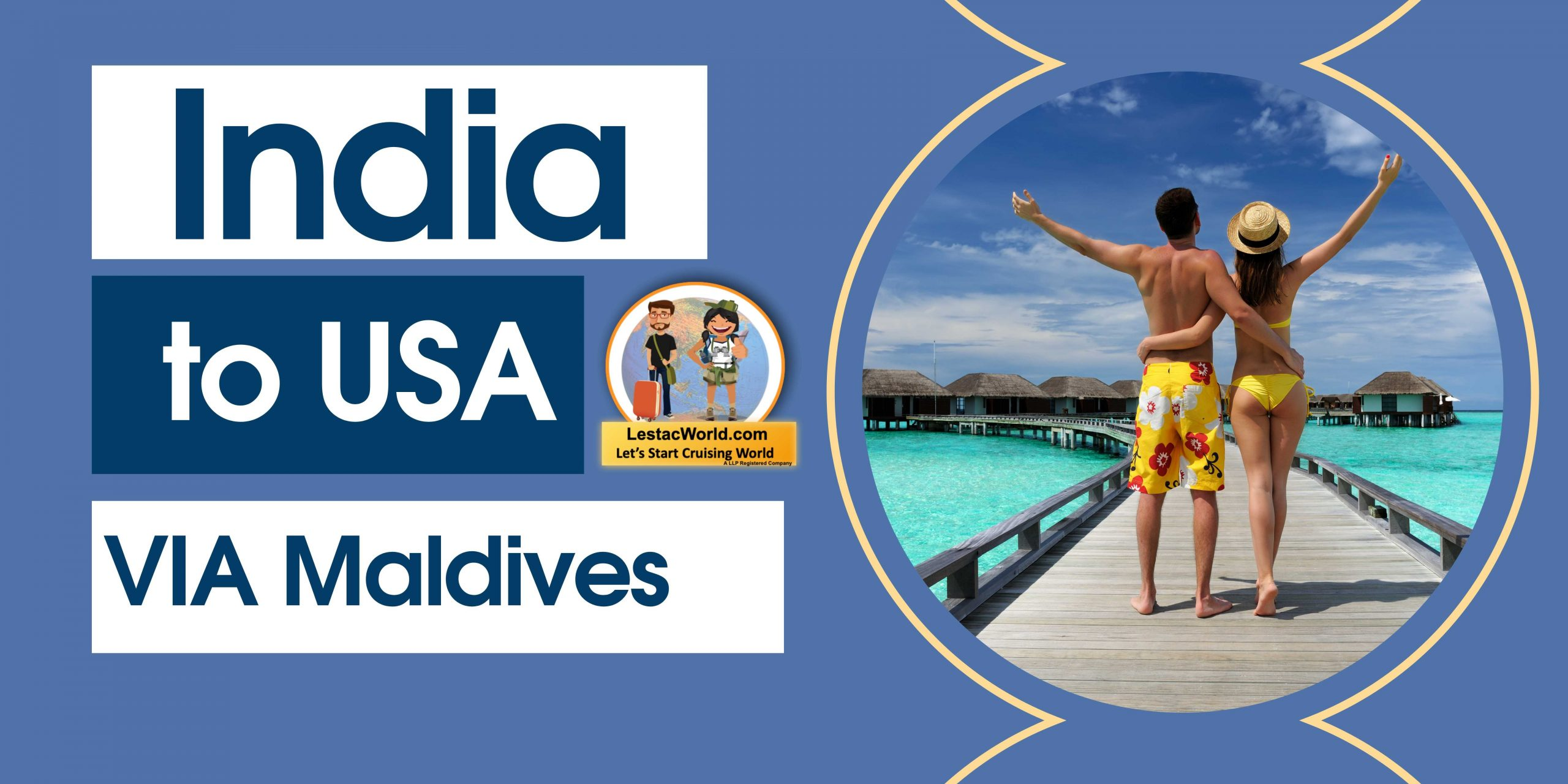 Read more about the article India to USA via Maldives