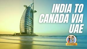Read more about the article India to Canada Via UAE