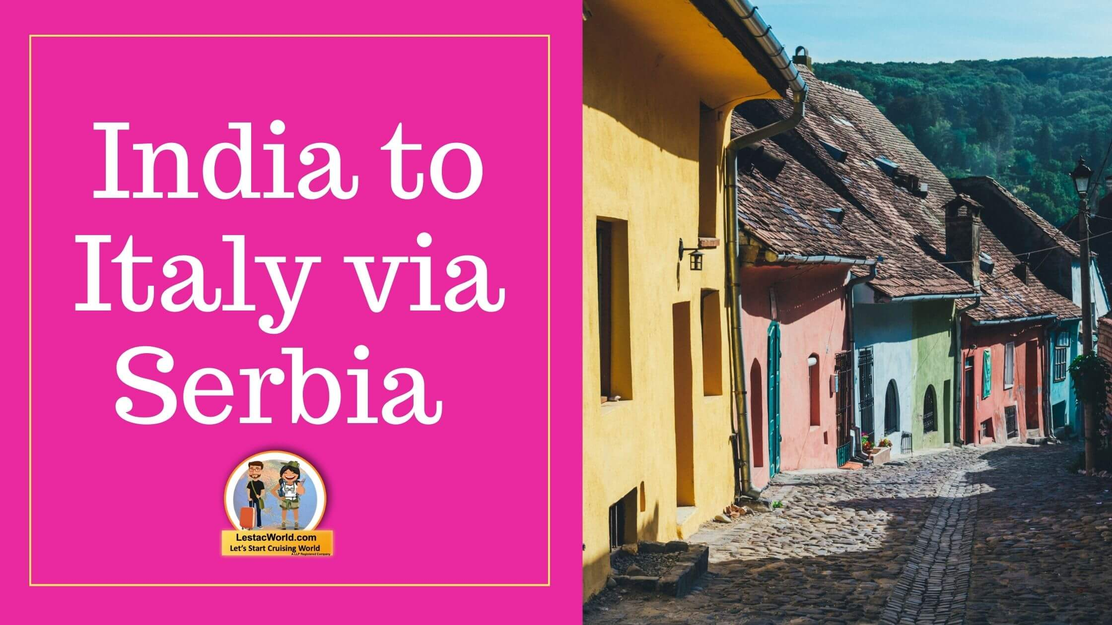 Read more about the article India to Italy via Serbia!