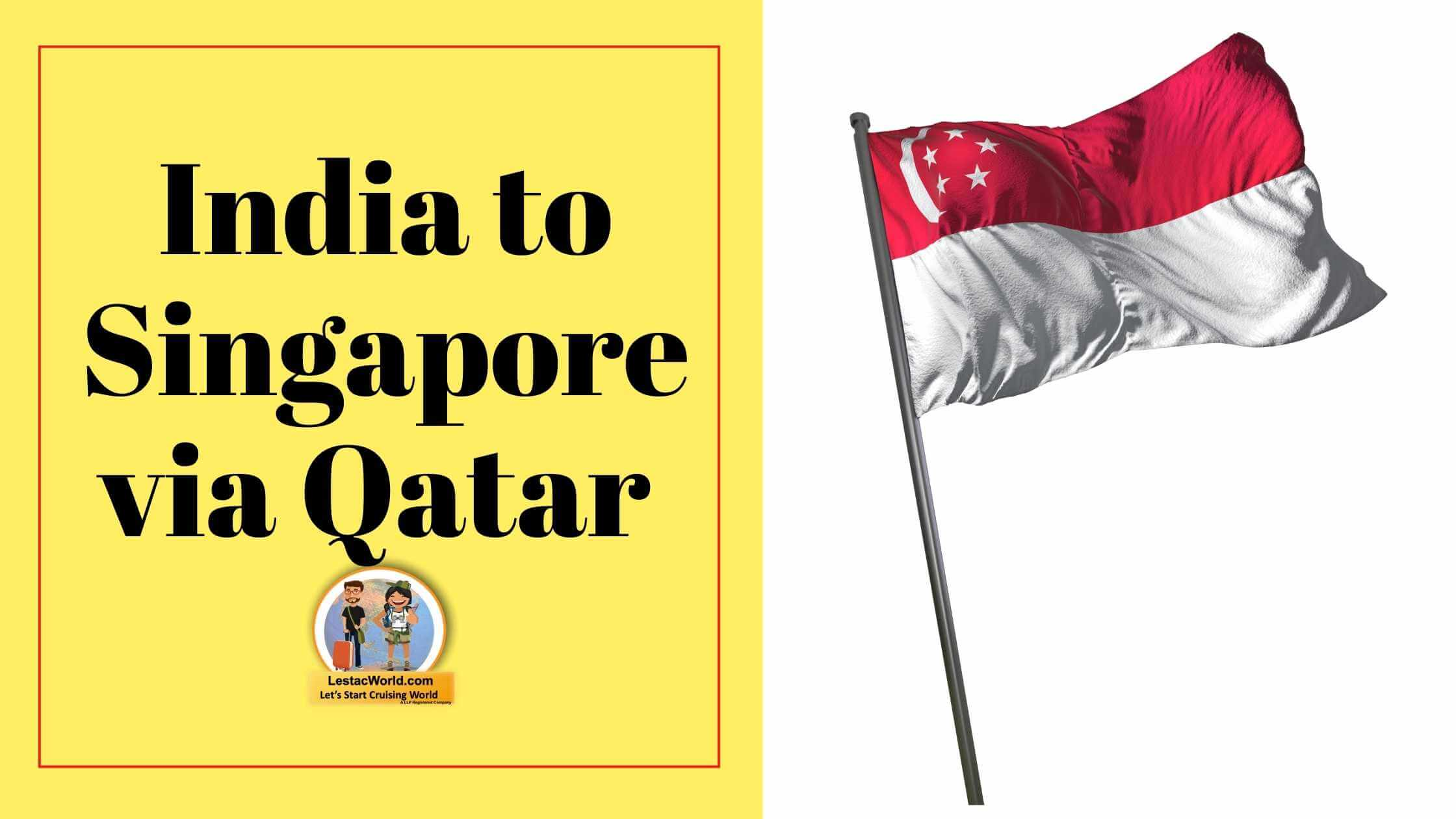Read more about the article India to Singapore via Qatar