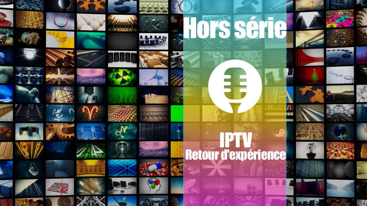 IPTV: retour d'expérience