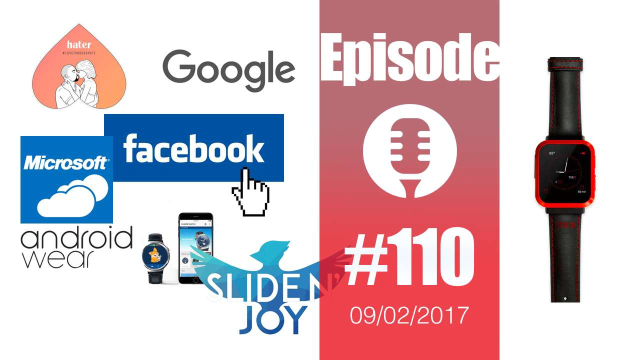 #110: Hater, Discover People, Android Wear 2.0, Cloud Search, Windows 10 Cloud, la VR avec Koei Tecmo,…