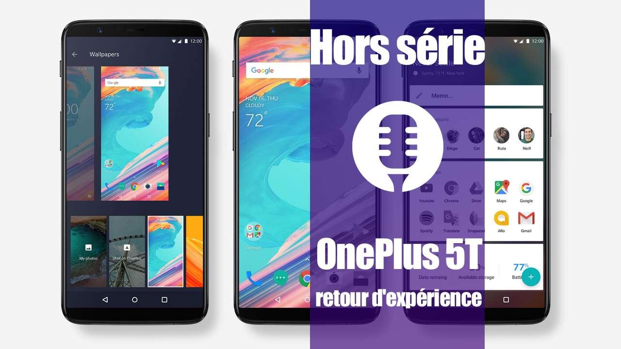 Hors série: OnePlus 5T (retour d'expérience)