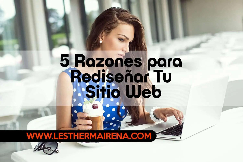 5 Razones para Rediseñar Tu Sitio Web