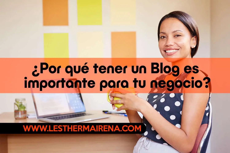 ¿Por qué tener un Blog es importante para tu negocio?