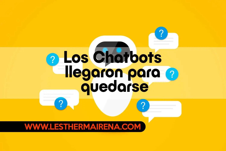 Los Chatbots llegaron para quedarse