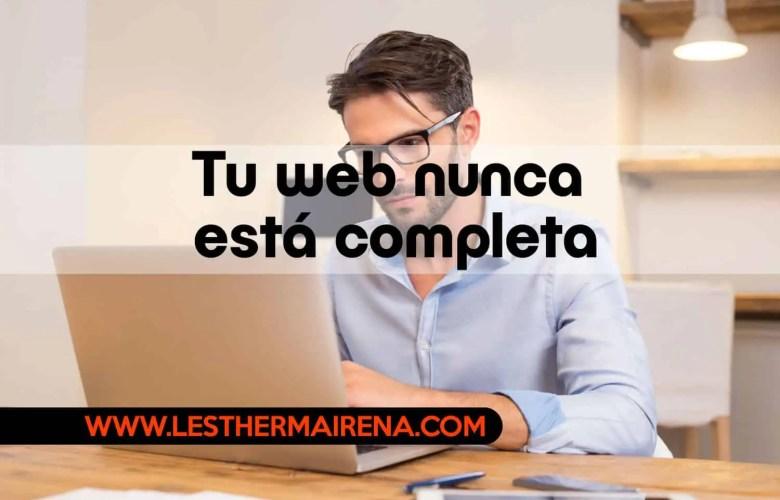 Tu web nunca está completa