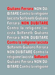 Giuliano Ferrara, Non dubitare