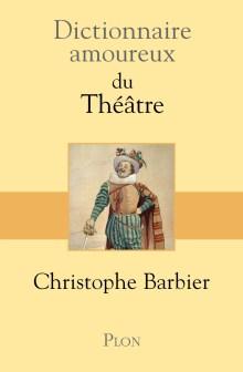 « Dictionnaire amoureux du théâtre »