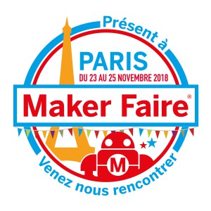 Maker Faire Paris 2018 - du 23 au 25 Novembre