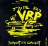 """Les VRP """"J'aime Pas Les VRP, Surtout En Concert"""""""
