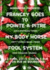 "22 avril 2015 Francky Goes To Pointe A Pitre, My Body Horse, Fool System à Orléans ""Le 108"""