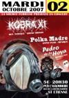 """2 octobre 2007 Polka Madre, Pedro de la Hoya, Kobra XI à St-Etienne """"L'Assommoir"""""""