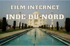 film sur l'Inde du Nord des Aventuriers voyageurs