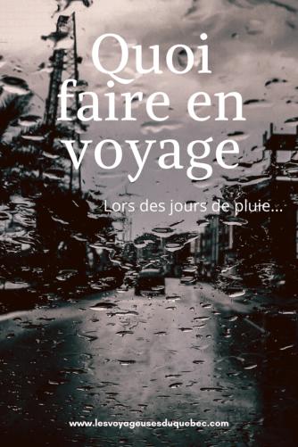 Que faire quand il pleut en voyage : Mes conseils pour profiter de la destination