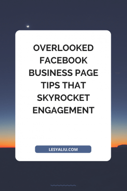 Overlooked Facebook Business Page Tips That Skyrocket Engagement