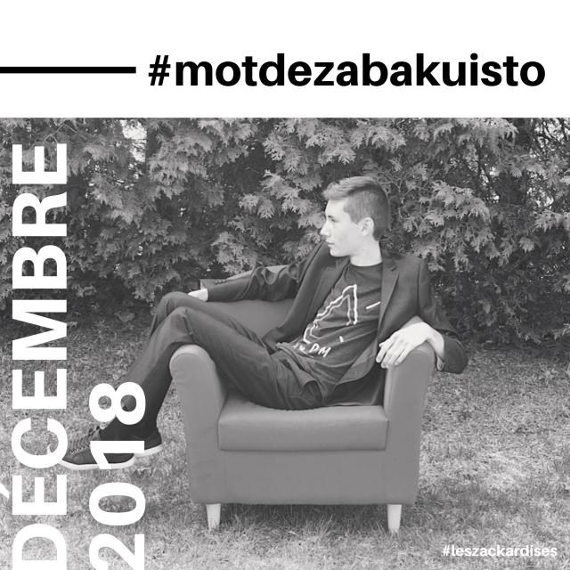 #motdezabakuisto-Décembre 2018