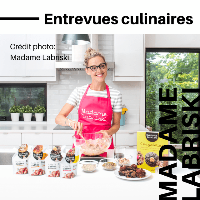 Entrevues culinaires-Madame Labriski