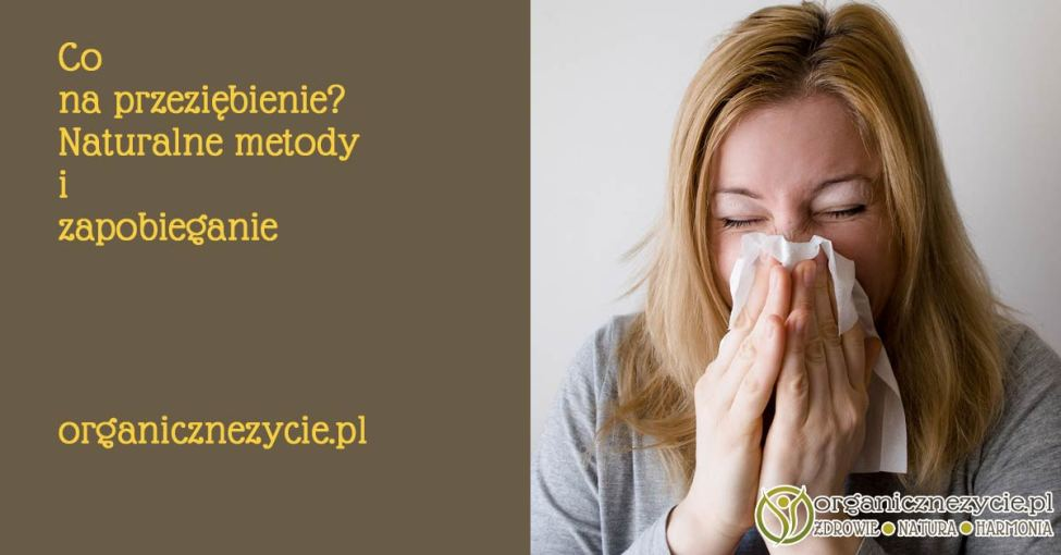 co na przeziębienie - naturalne metody i zapobieganie
