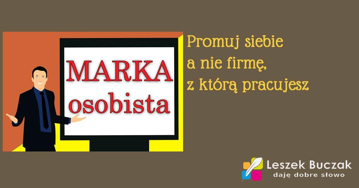 Marka osobista - promuj siebie a nie firmę