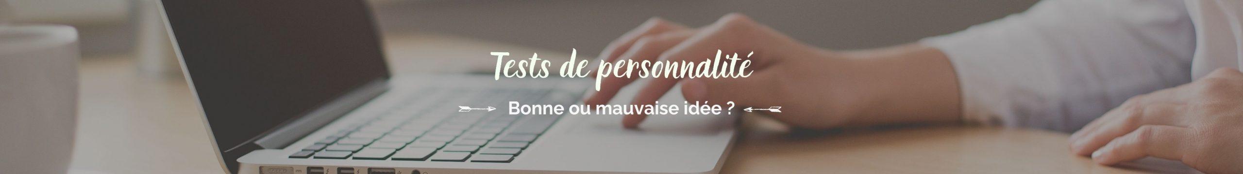 Tests de personnalité : bonne ou mauvaise idée