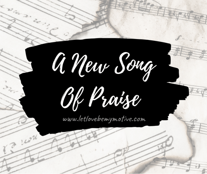 A New Song of Praise!