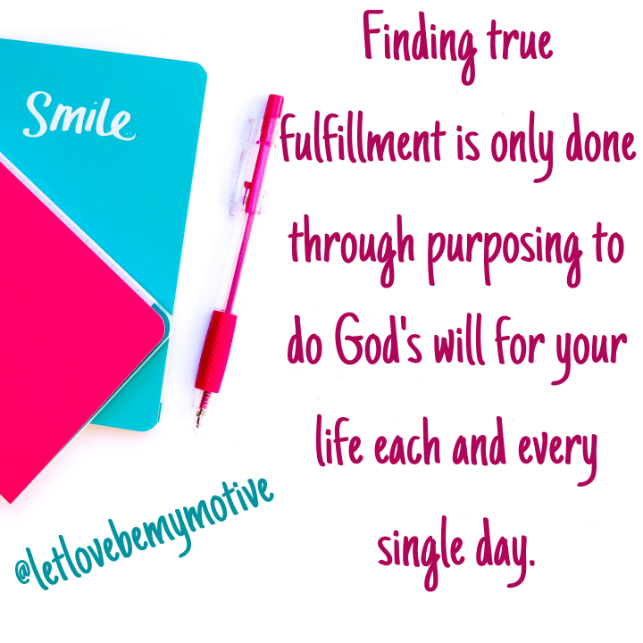 Finding Fufillment-Purposing To Do God's Will