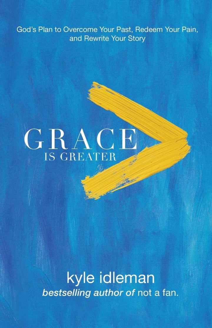 Grace Is Greater-Kyle Idleman (Book Review)