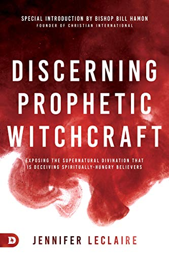 Discerning Prophetic Witchcraft-Jennifer LeClaire (Book Review)