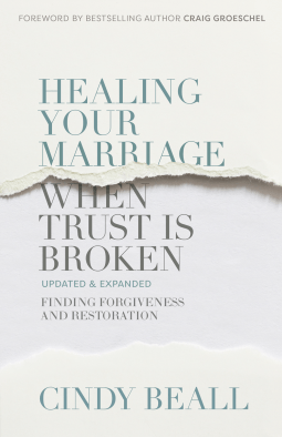 Healing Your Marriage When Trust Is Broken Finding Forgiveness and Restoration (UPDATED & EXPANDED) | Cindy Beall – Book Review