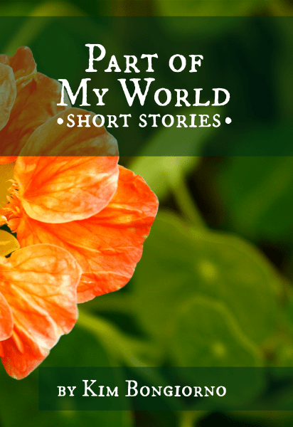 Part of My World: Short Stories by Kim Bongiorno has something for everyone who loves bite-sized fiction.