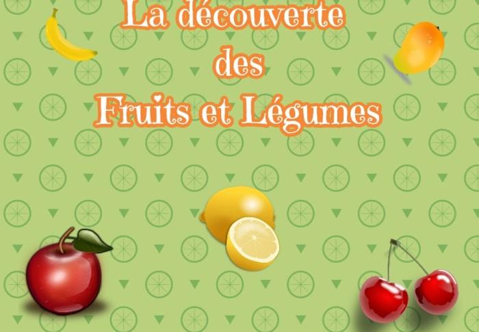 La découverte des fruits et légumes