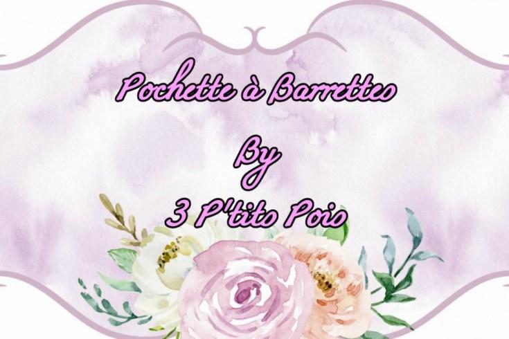 Le top des testeuses Pochette à Barrettes, de 3 P'tits Pois Bijoux Les créations