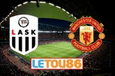 Soi kèo LASK vs Man Utd, 00h55 ngày 13/3/2020