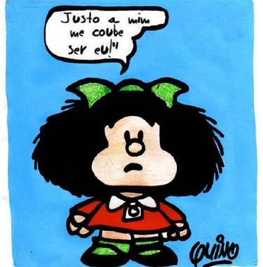 Mafalda, justo a mim coube ser eu