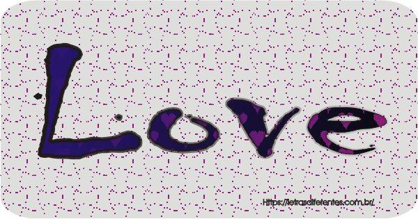 love escrito com letras diferentes