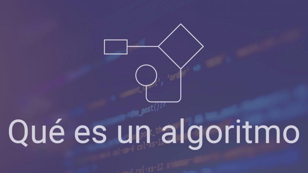 Qué son los Algoritmos