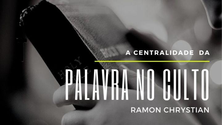 A centralidade da palavra no culto