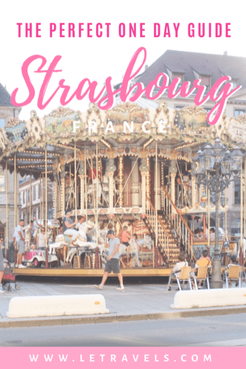 Strasbourg in One Day | Explore this French city in limited time with this guide | #france #strasbourg #travel #europeitinerary #europe