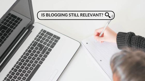 is blogging still relevant