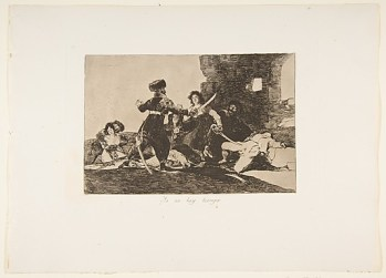 """""""There Isn't Time Now"""" from Goya's """"Disasters of War"""""""