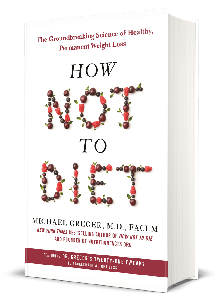How Not To Diet by Michael Greger M.D