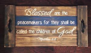 Bless are the Peacemakers - Tray and Plank