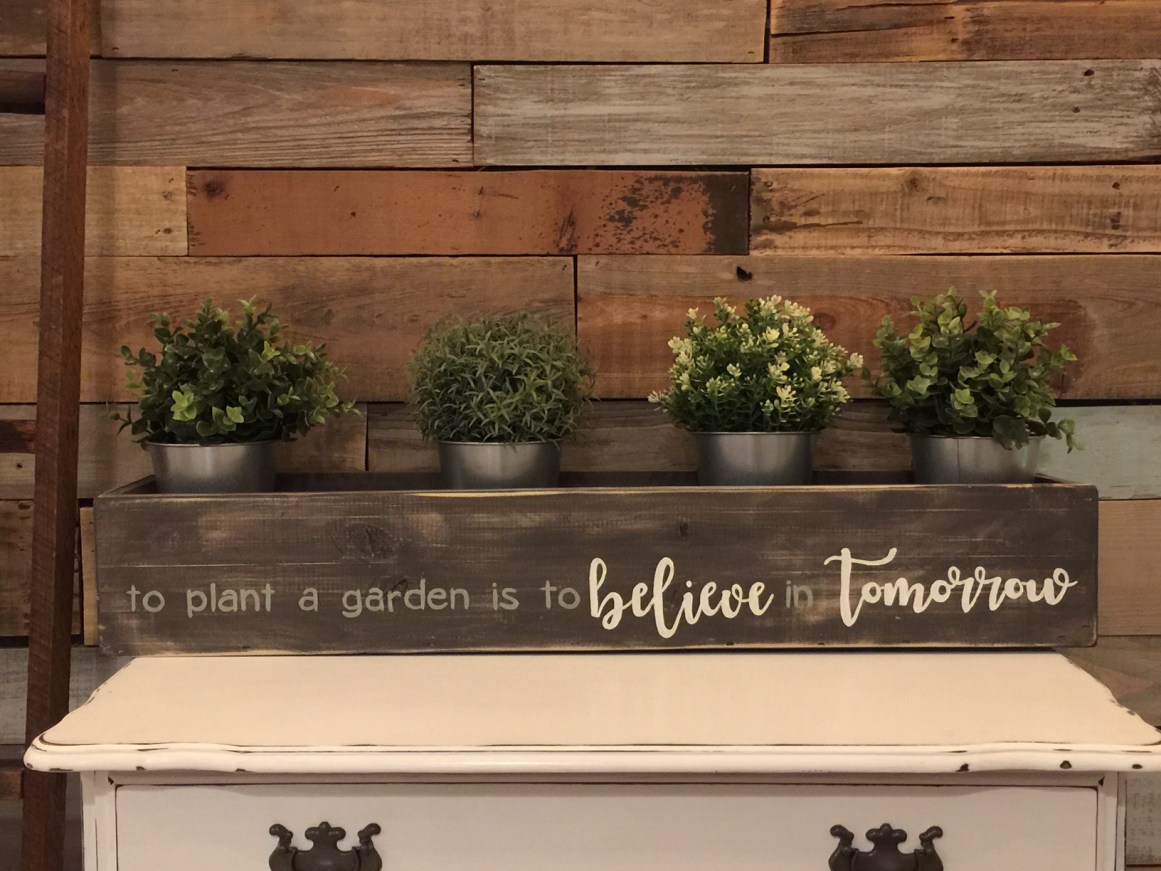 Planter Box - To Plant A Garden is to believe in Tomorrow