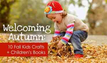 Welcoming Autumn: 10 Fall Kids Crafts + Children's Books